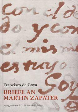 Briefe an Martin Zapater von Binder,  Otmar, Fritz,  Eva, Goya,  Francisco de, Zens,  Herwig