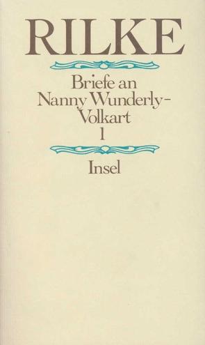 Briefe an Nanny Wunderly-Volkart von Bigler,  Niklaus, Luck,  Rätus, Rilke,  Rainer Maria