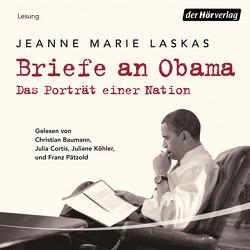 Briefe an Obama von Baumann,  Christian, Köhler,  Juliane, Laskas,  Jeanne Marie, Lemmens,  Nathalie, Pätzold,  Franz, Schmidt,  Thorsten