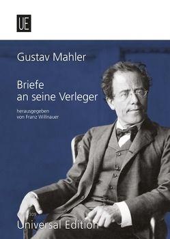 Briefe an seine Verleger von Mahler,  Gustav, Willnauer,  Franz