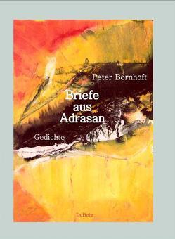 Briefe aus Adrasan von Bornhöft,  Peter, DeBehr,  Verlag