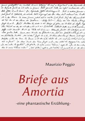 Briefe aus Amortia von Poggio,  Maurizio