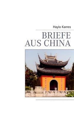 Briefe aus China von Karres,  Haylo