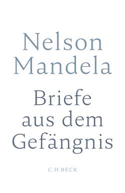 Briefe aus dem Gefängnis von Dlamini-Mandela,  Zamaswazi, Leube,  Anna, Leube,  Wolf Heinrich, Mandela,  Nelson, Venter,  Sahm