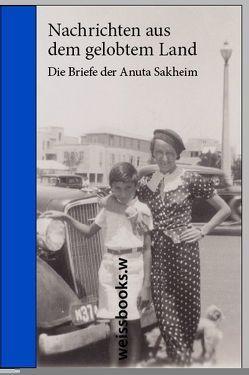 Nachrichten aus dem gelobten Land von Pennoyer,  Katharina, Sakheim,  Anuta