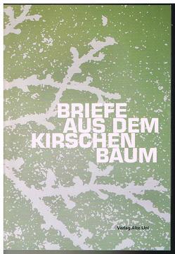 Briefe aus dem Kirschenbaum von Klinik am Rathenauplatz, Riek,  Peter