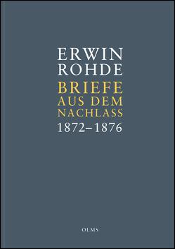 Briefe aus dem Nachlass. Band 2: Briefe zwischen 1872 und 1876 von Haubold,  Marianne, Rohde,  Erwin