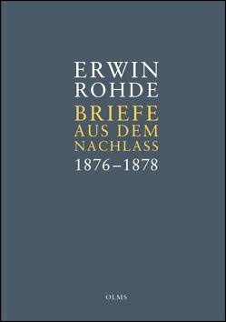 Briefe aus dem Nachlass. Band 3: Briefe zwischen 1876 (März) und 1878 (Dez.) von Haubold,  Marianne, Rohde,  Erwin