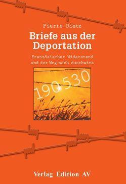 Briefe aus der Deportation von Dietz,  Pierre