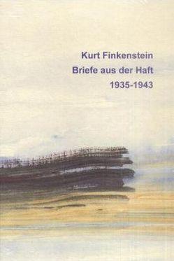 Briefe aus der Haft 1935-1943 von Finkenstein,  Kurt, Krause-Vilmar,  Dietfrid