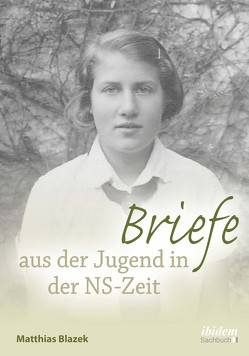 Briefe aus der Jugend in der NS-Zeit von Blazek,  Matthias