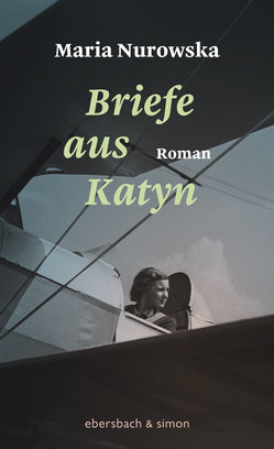 Briefe aus Katyn von Kijowska,  Marta, Nurowska,  Maria