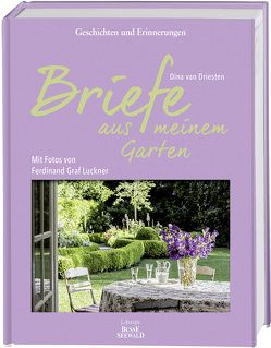 Briefe aus meinem Garten von Graf Luckner,  Ferdinand, van Driesten,  Dina