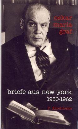 Briefe aus New York 1950-1962 von Graf,  Oskar M, Ignasiak,  Detlef, Kaufmann,  Ulrich