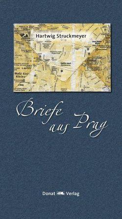 Briefe aus Prag von Struckmeyer,  Hartwig