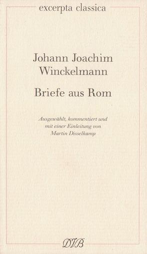 Briefe aus Rom von Disselkamp,  Martin, Winckelmann,  Johann J