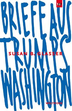 Briefe aus Trumps Washington von Glasser,  Susan B., Hempert,  Matthias, Hoff,  Henning