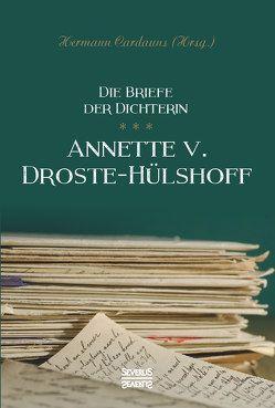 Briefe der Dichterin Annette von Droste-Hülshoff von von Droste-Hülshoff,  Annette