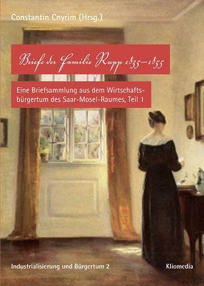 Briefe der Familie Rupp 1835-1855 von Cnyrim,  Constantin