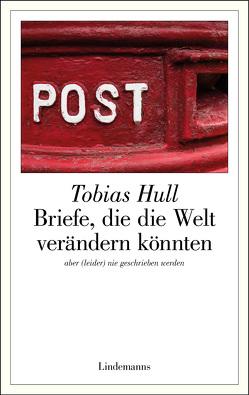 Briefe, die die Welt verändern könnten von Hull,  Tobias