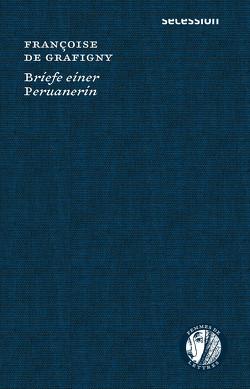 Briefe einer Peruanerin von Grafigny,  Françoise de, Kroll,  Renate
