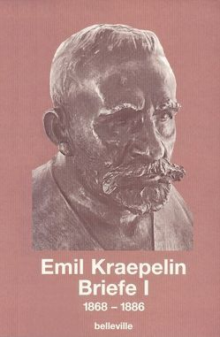 Briefe I von Burgmair,  Wolfgang, Engstrom,  Eric J, Kraepelin,  Emil, Weber,  Matthias M