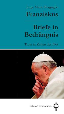 Briefe in Bedrängnis von Falkner,  Andreas, Fares,  Diego, Franziskus (Papst), Spadaro,  Antonio