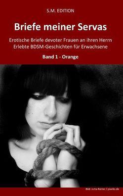Briefe meiner Servas – Band 1 – Orange von EDITION,  S.M., M.,  Herr