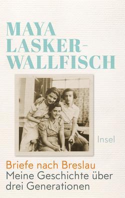 Briefe nach Breslau von Lasker-Wallfisch,  Maya