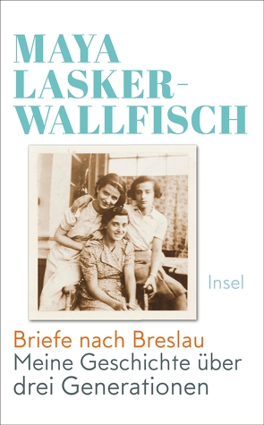 Briefe nach Breslau von Heimburger,  Marieke, Lasker-Wallfisch,  Maya
