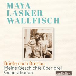 Briefe nach Breslau von Jürgensen,  Stella, Lasker-Wallfisch,  Maya