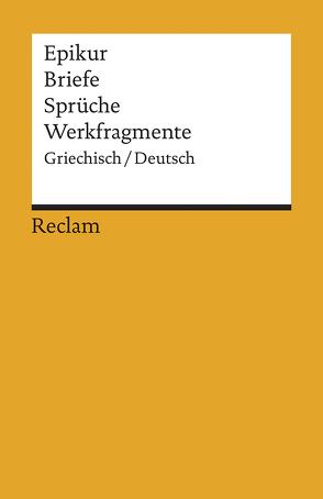 Briefe, Sprüche, Werkfragmente von Epikur, Krautz,  H W