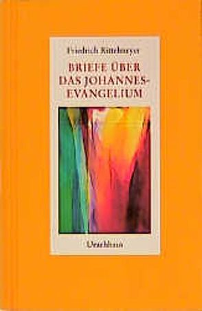 Briefe über das Johannes-Evangelium von Rittelmeyer,  Friedrich