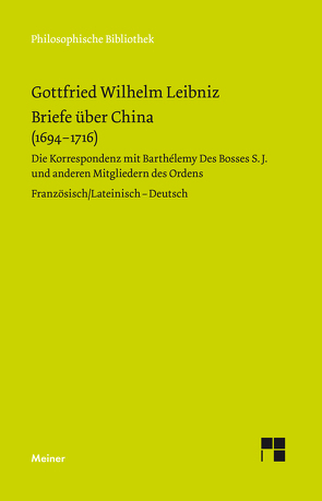 Briefe über China (1694-1716) von Babin,  Malte-Ludolf, Leibniz,  Gottfried Wilhelm, Widmaier,  Rita