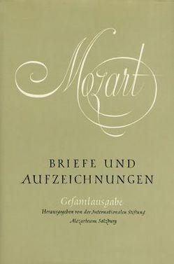 Briefe und Aufzeichnungen / Briefe und Aufzeichnungen von Mozart,  Wolfgang A