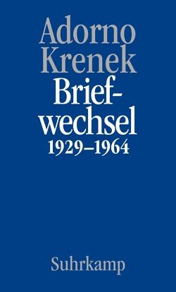 Briefe und Briefwechsel von Adorno,  Theodor W., Krenek,  Ernst, Maurer Zenck,  Claudia