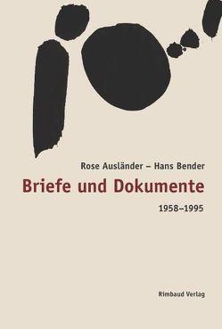 Briefe und Dokumente 1958-1995 von Ausländer,  Rose, Bender,  Hans, Braun,  Helmut, Kostka,  Jürgen