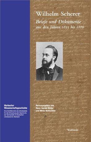 Briefe und Dokumente aus den Jahren 1853 bis 1886 von Müller,  Hans H, Nottscheid,  Mirko, Scherer,  Wilhelm
