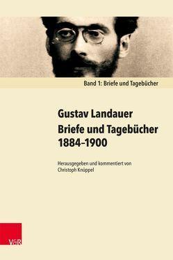 Briefe und Tagebücher 1884–1900 von Landauer,  Gustav