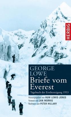 Briefe vom Everest von Bischoff,  Ursula, Hillary,  Peter, Lewis-Jones,  Huw, Lowe,  George, Morris,  Jan