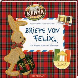 Briefe von Felix (Jubiläumsausgabe) von Droop,  Constanza, Langen,  Annette