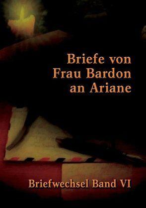 Briefe von Frau Bardon an Ariane von Ariane, Bardon,  Maria