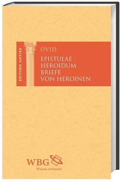 Briefe von Heroinen von Baier,  Thomas, Brodersen,  Kai, Heinze,  Theodor, Hose,  Martin, Ovid