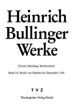 Briefe von Oktober bis Dezember 1546 von Bodenmann,  Reinhard, Bullinger,  Heinrich, Kess,  Alexandra, Steiniger,  Judith