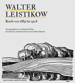 Briefe von Walter Leistikow von Bröhan,  Margrit, Meister,  Sabine
