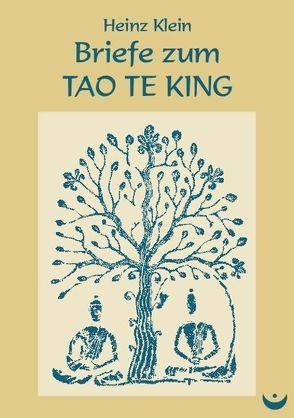 Briefe zum Tao Te King von Klein,  Heinz