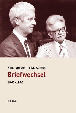 Briefewechsel 1963-1990 von Bender,  Hans, Canetti,  Elias, Hans Georg,  Schwark, Kostka,  Jürgen, Walter,  Hörner