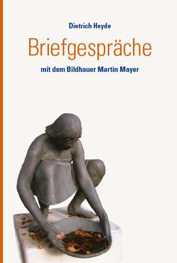 Briefgespräche von Heyde,  Dietrich