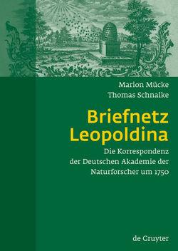 Briefnetz Leopoldina von Mücke,  Marion, Schnalke,  Thomas