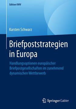 Briefpoststrategien in Europa von Schwarz,  Karsten